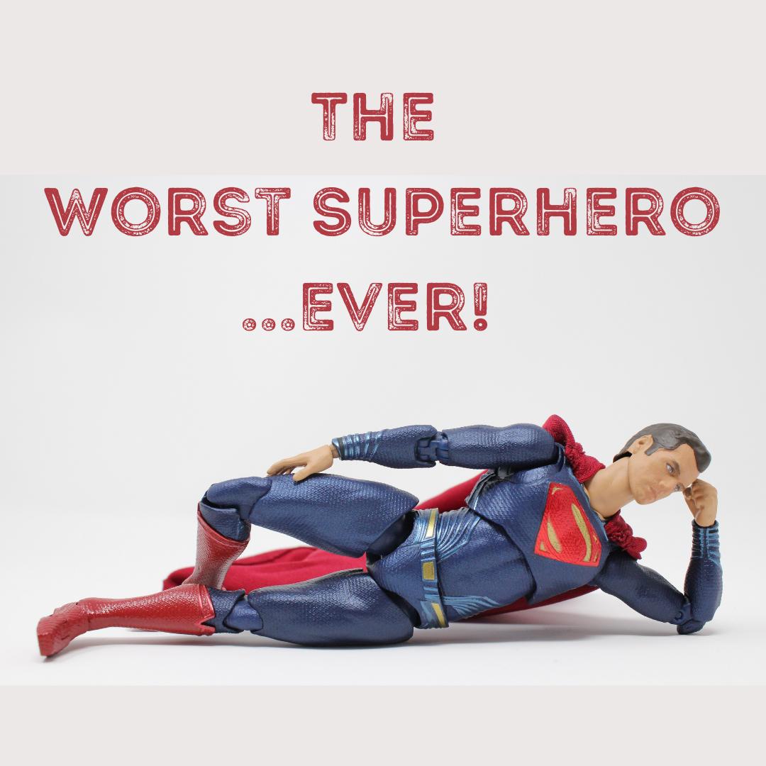 Worst Superhero…Ever